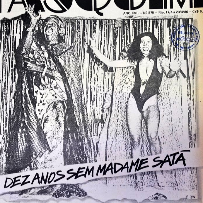 """No aniversário de 10 anos da sua morte, O Pasquim publicou uma matéria de capa (acima) sobre Madame Satã, com fotos de sua apresentação em """"Lampião do Inferno"""" e uma entrevista excluiva (Foto: Reprodução)"""