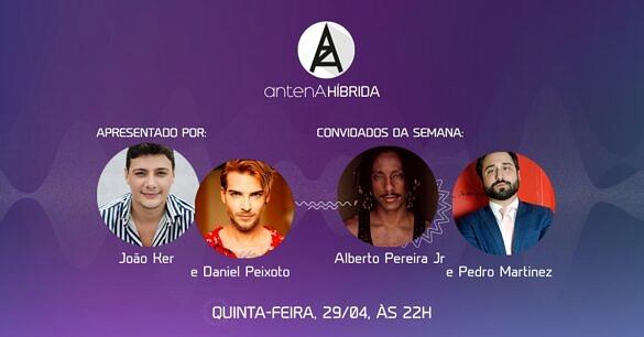 Alberto Pereira Jr. e Pedro Martinez são os convidados do 2º episódio do Antena Híbrida