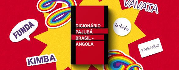 Conheça as gírias mais populares no Pajubá da Angola