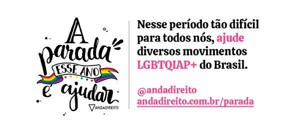 """Campanha """"A parada esse ano é ajudar"""" da plataforme Anda Direto reúne 45 movimentos em prol da comunidade LGBTI+ (Foto: Divulgação)"""